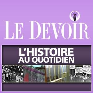L'Histoire au quotidien - Le Devoir
