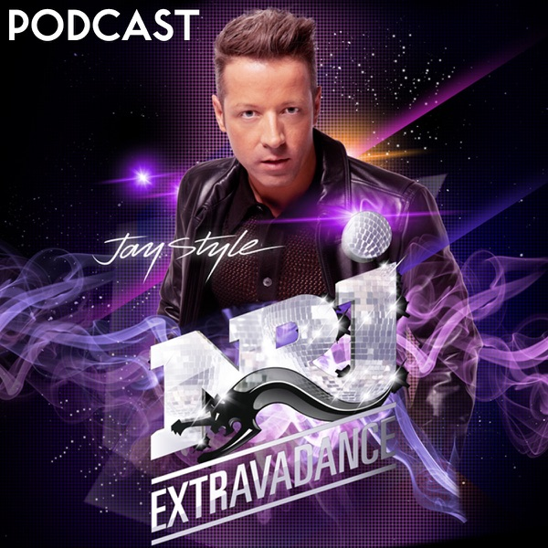 NRJ Extravadance by Jay Style - Le podcast