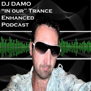 "Dj Damo - ""In Our"" Trance Podcast"