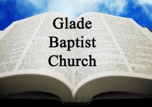 Glade Baptist Sermons