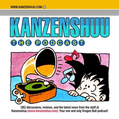 Kanzenshuu - The Original Dragon Ball Podcast:Kanzenshuu