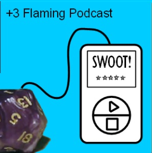 +3 Flaming Podcast