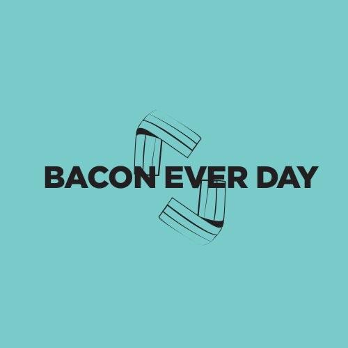 Bacon Ever Day