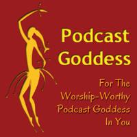 Podcast Goddess podcast