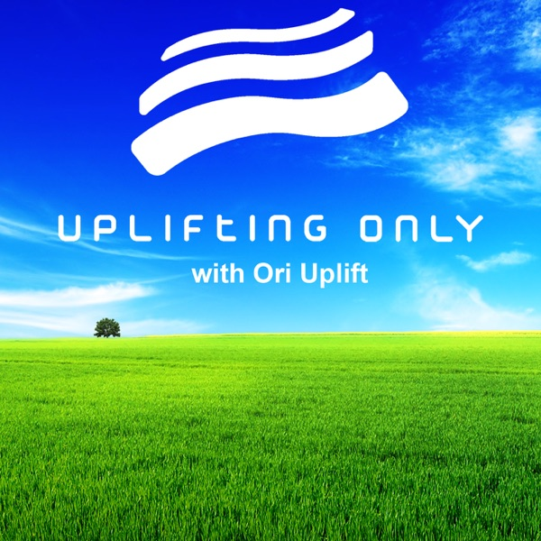 Uplifting Only — The Radio Podcast