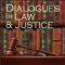 Dialogues on Law and Justice