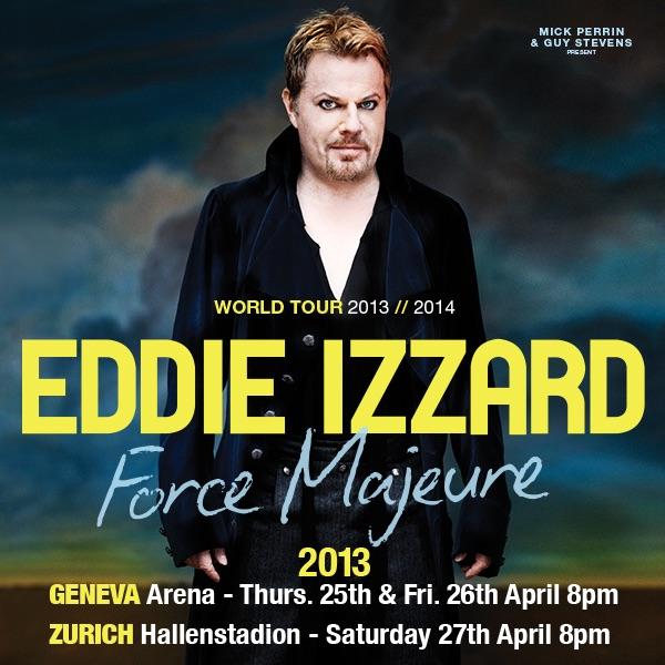 Eddie Izzard Force Majeure Switzerland 2013