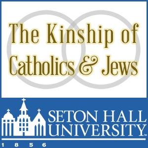WSOU: The Kinship of Catholics and Jews by Seton Hall