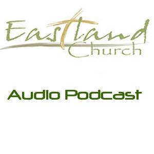 Eastland Church Audio Podcast