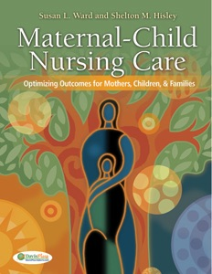 Maternal-Child Nursing Care: Optimizing Outcomes For Mothers, Children, and Families