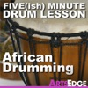 Five(ish) Minute Drum Lesson: African Drumming