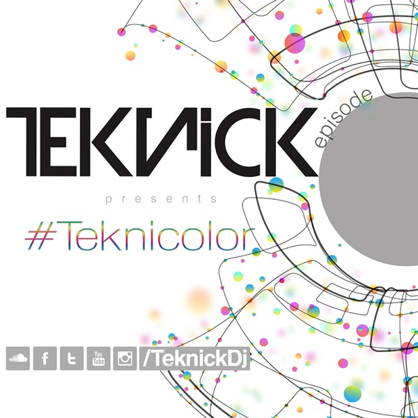 Teknick presents #Teknicolor