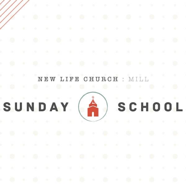 New Life Church - Mill Sunday School