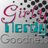 Girly Nerdy Goodness Podcast - Just Cool Enough