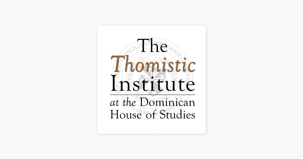 The Thomistic Institute on Apple Podcasts