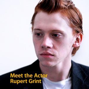 Meet the Actor: Rupert Grint