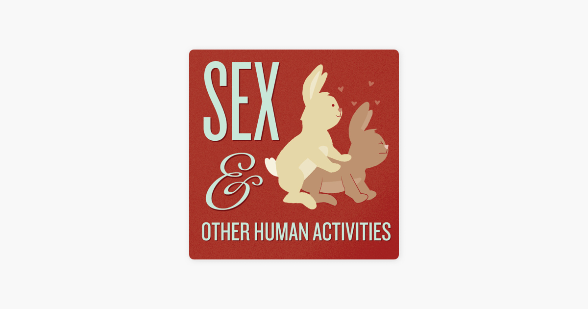 Sex And Other Human Activities On Apple Podcasts He didn't think such a profession would lead him to find friendship (or possibly love). apple podcasts