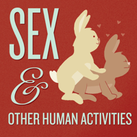 Podcast cover art for Sex and Other Human Activities