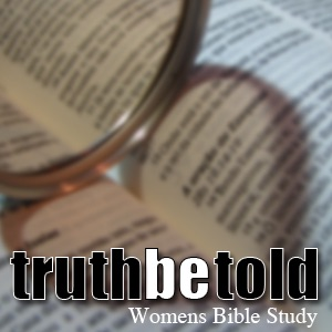 Truth Be Told Womens Bible Study
