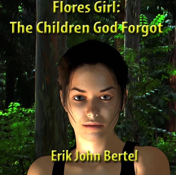 Flores Girl: The Children God Forgot