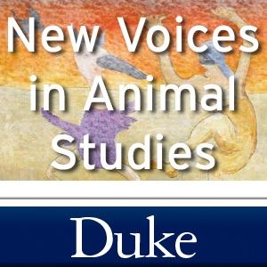 New Voices in Animal Studies