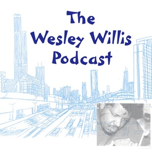 The Wesley Willis Podcast