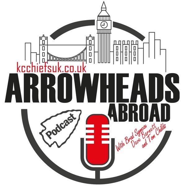 Arrowheads Abroad Podcast - Kansas City Chiefs