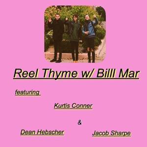 Reel Thyme w/ Billl Mar