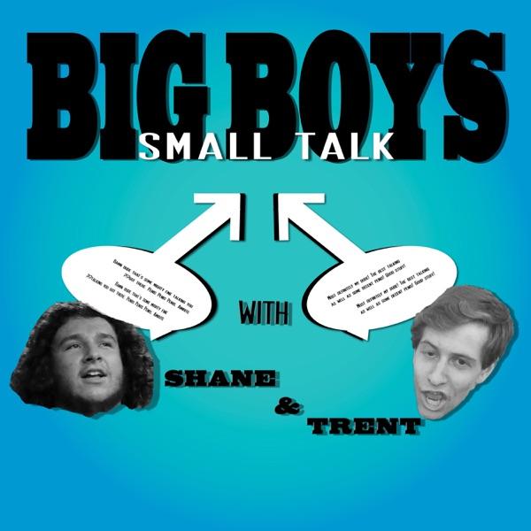 Big Boys Small Talk