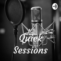 Quick Sessions podcast