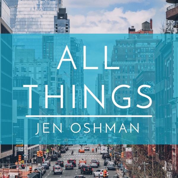 All Things Podcast - Jen Oshman