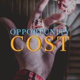 Opportunity Cost | Ep 66