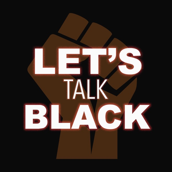 Lets Talk Black