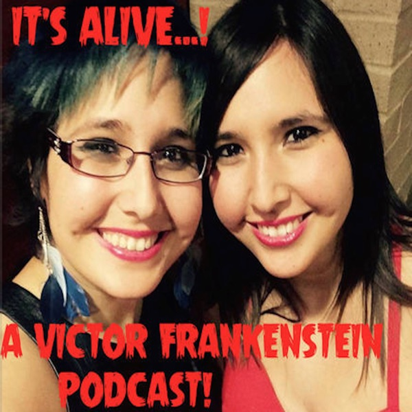 It's Alive, a Victor Frankenstein Podcast