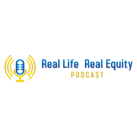 Real Life Real Equity Podcast podcast