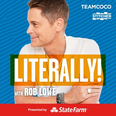 Literally! With Rob Lowe:Stitcher & Team Coco, Rob Lowe