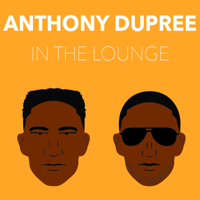 Anthony Dupree In The Lounge podcast