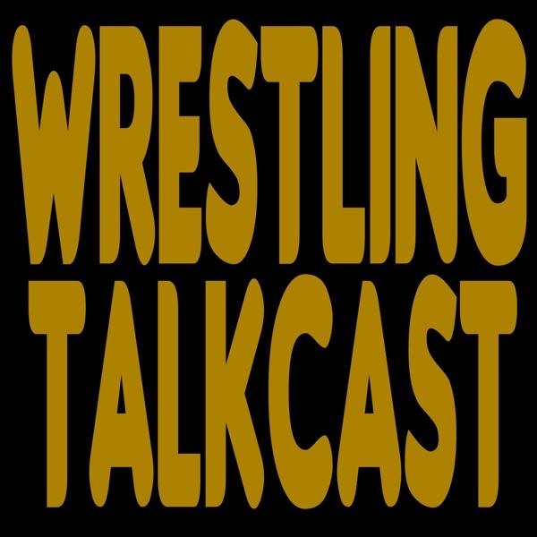 Wrestling TalkCast - Pro Wrestling Podcast