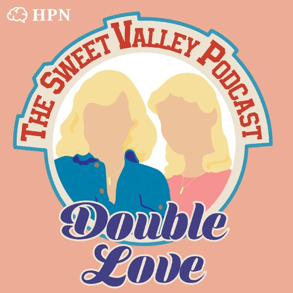 Double Love | The Sweet Valley High Podcast – Trailer