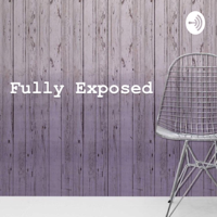 Fully Exposed podcast