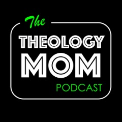 Theology Mom || All The Things
