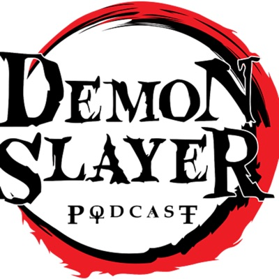 Demon Slayer Podcast:Toonami Faithful