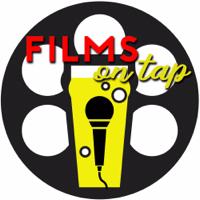 Films On Tap Podcast podcast