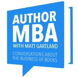 AuthorMBA: Conversations About Book Marketing, Publishing