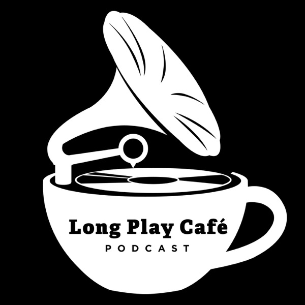 Long Play Cafe Podcast