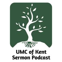 United Methodist Church of Kent Sermon Podcast podcast