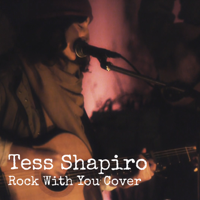 Rock With You cover by Tess Shapiro podcast