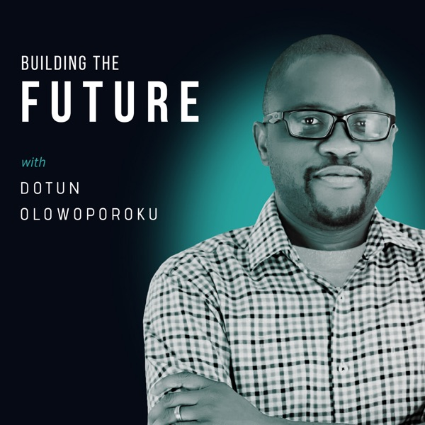 Building The Future with Dotun
