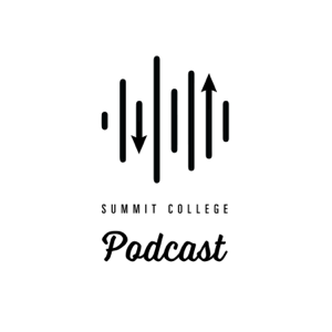 Summit College Podcast podcast