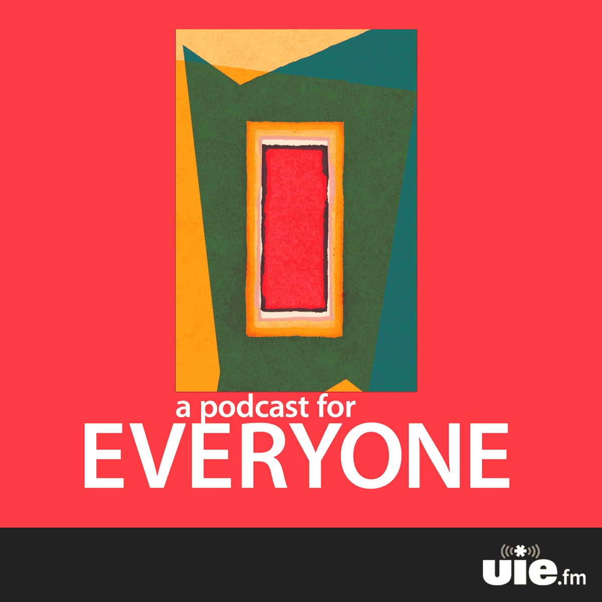 A Podcast For Everyone